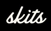 Skits